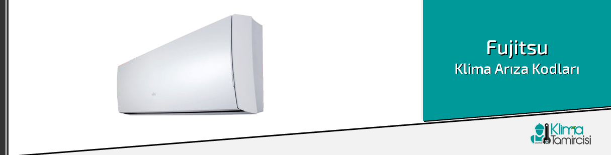 Fujitsu Klima Arıza Kodları